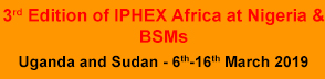 3rd Edition of IPHEX Africa at Nigeria & BSMs at Uganda and Sudan
