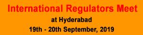 International Regulators Meet at Hyderabad 19th - 20th September, 2019